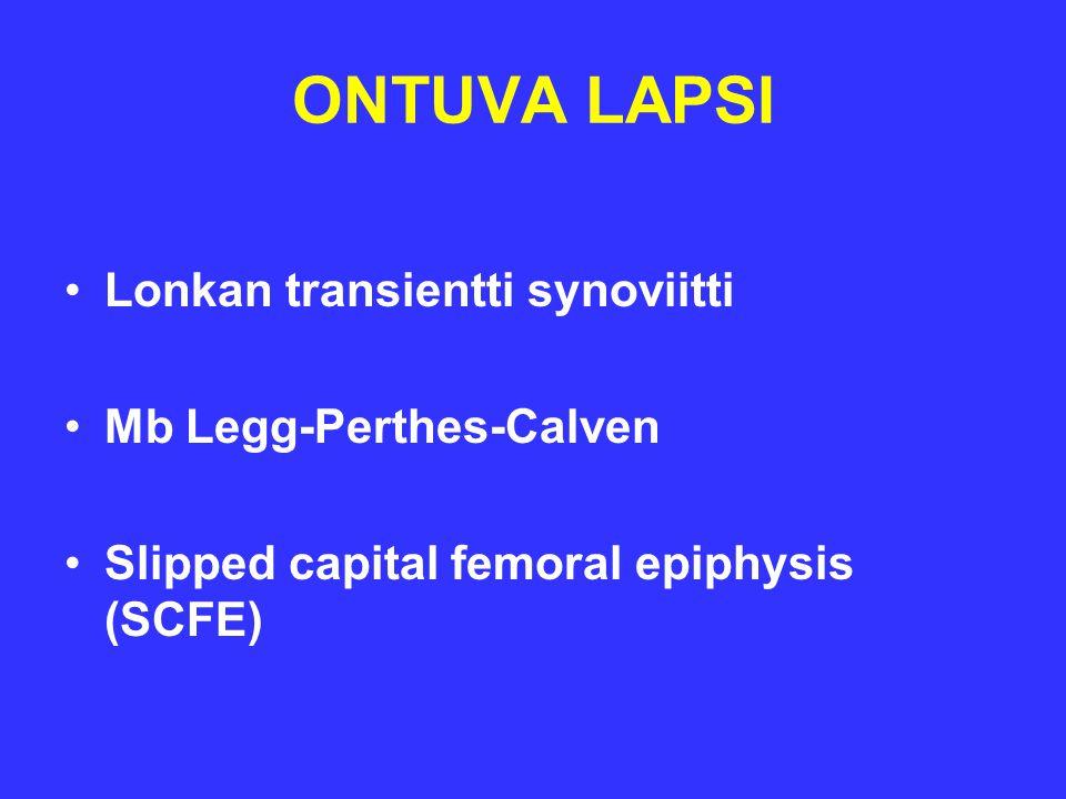 ONTUVA LAPSI Lonkan transientti synoviitti Mb Legg-Perthes-Calven