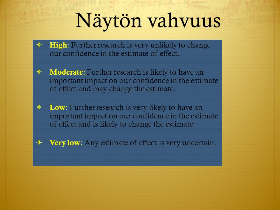 Näytön vahvuus High: Further research is very unlikely to change our confidence in the estimate of effect.