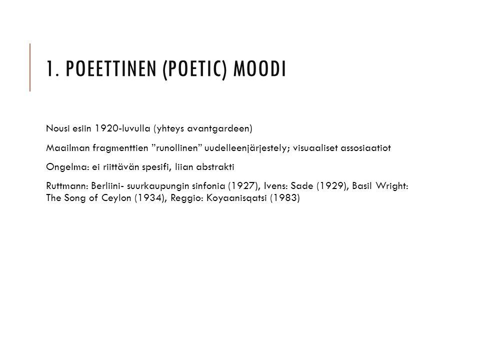 1. Poeettinen (poetic) moodi