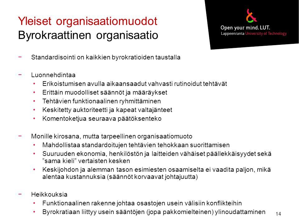 Yleiset organisaatiomuodot Byrokraattinen organisaatio