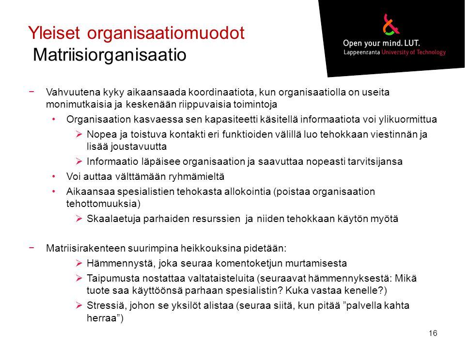 Yleiset organisaatiomuodot Matriisiorganisaatio