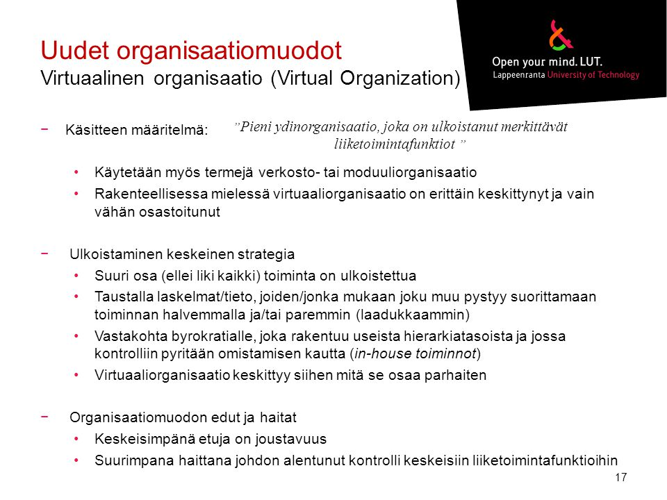 Uudet organisaatiomuodot Virtuaalinen organisaatio (Virtual Organization)