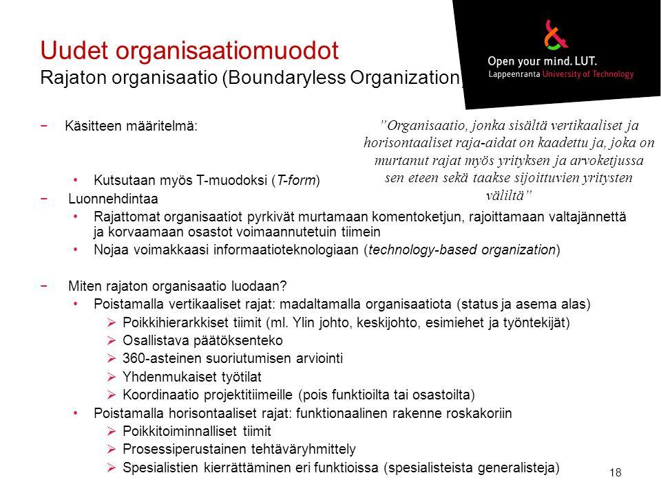 Uudet organisaatiomuodot Rajaton organisaatio (Boundaryless Organization)