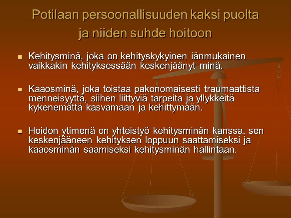 Potilaan persoonallisuuden kaksi puolta ja niiden suhde hoitoon