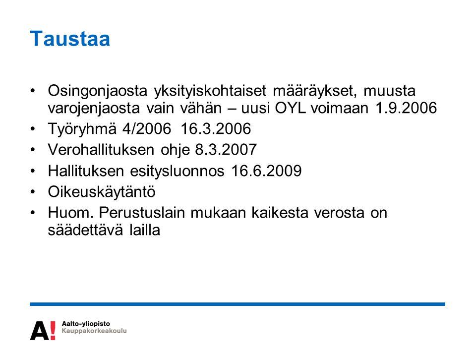 Taustaa Osingonjaosta yksityiskohtaiset määräykset, muusta varojenjaosta vain vähän – uusi OYL voimaan 1.9.2006.