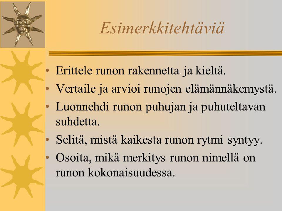 Esimerkkitehtäviä Erittele runon rakennetta ja kieltä.