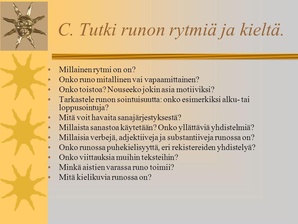 C. Tutki runon rytmiä ja kieltä.