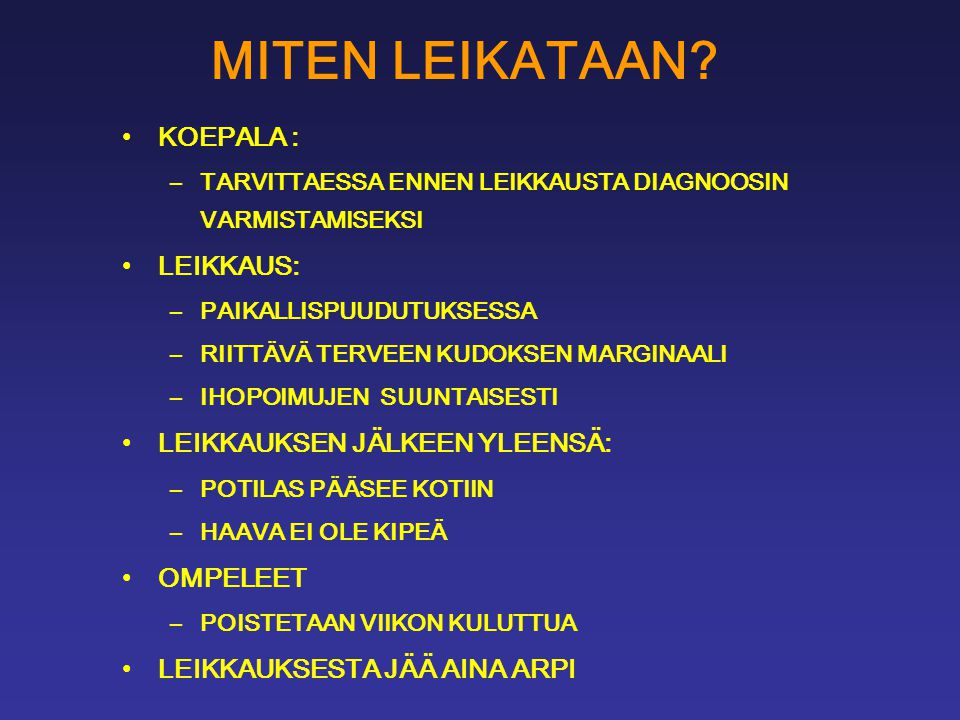 MITEN LEIKATAAN KOEPALA : LEIKKAUS: LEIKKAUKSEN JÄLKEEN YLEENSÄ:
