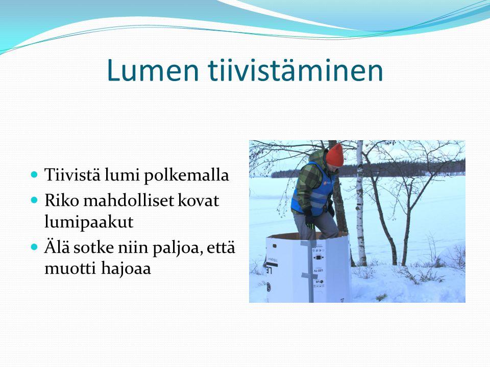 Lumen tiivistäminen Tiivistä lumi polkemalla