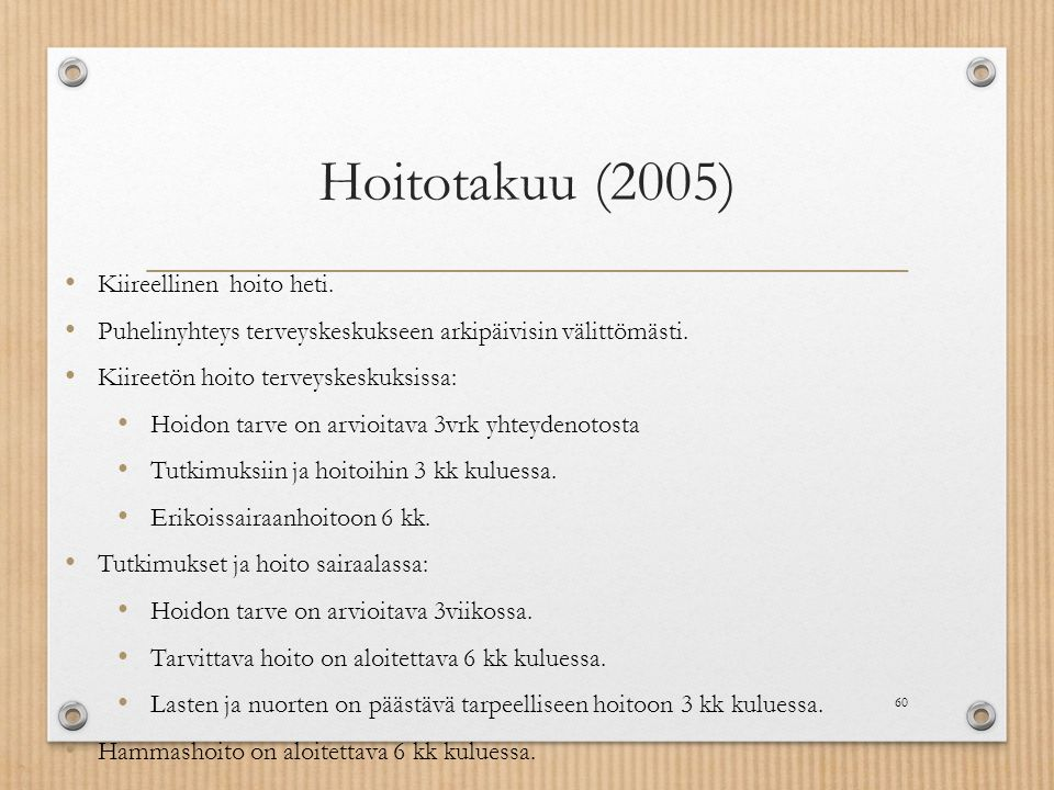 Hoitotakuu (2005) Kiireellinen hoito heti.