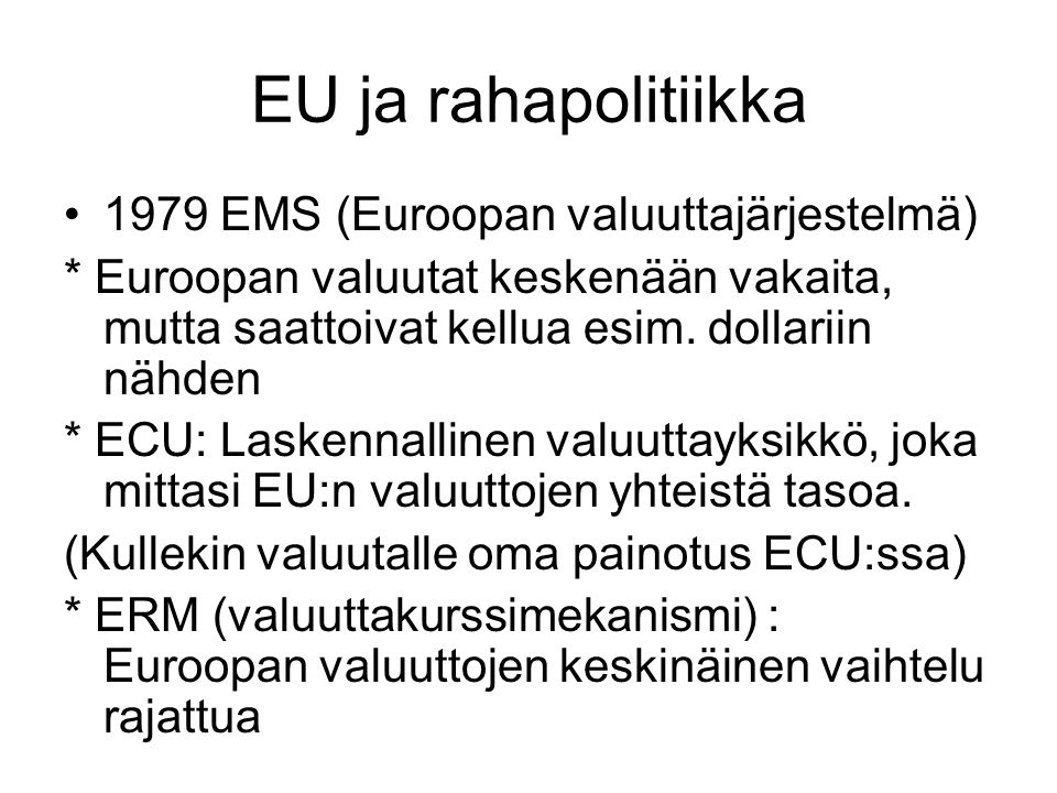 EU ja rahapolitiikka 1979 EMS (Euroopan valuuttajärjestelmä)