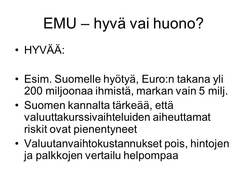 EMU – hyvä vai huono HYVÄÄ:
