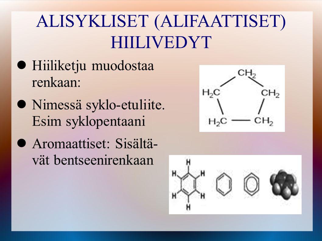 ALISYKLISET (ALIFAATTISET) HIILIVEDYT