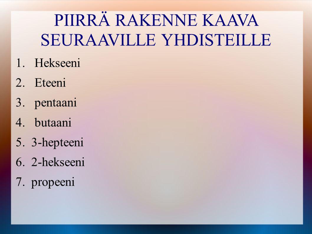 PIIRRÄ RAKENNE KAAVA SEURAAVILLE YHDISTEILLE
