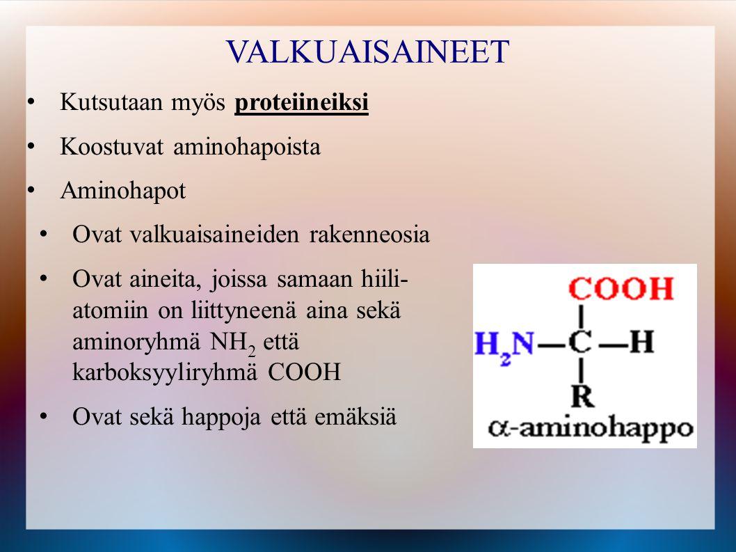 VALKUAISAINEET Kutsutaan myös proteiineiksi Koostuvat aminohapoista