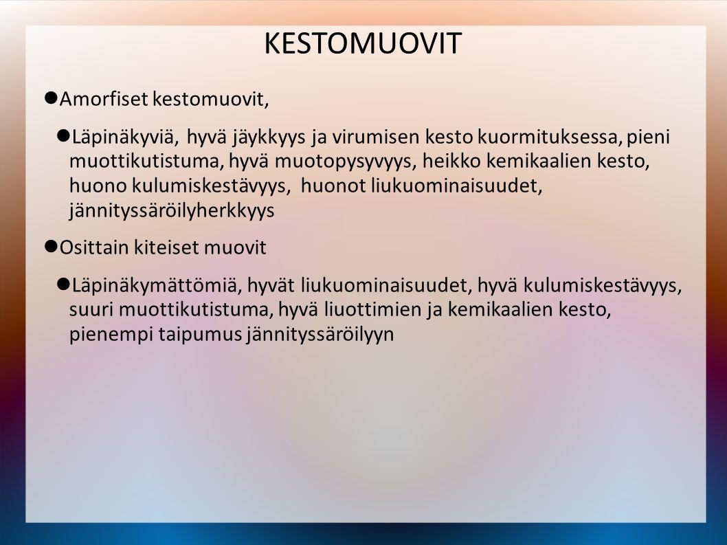 KESTOMUOVIT Amorfiset kestomuovit,