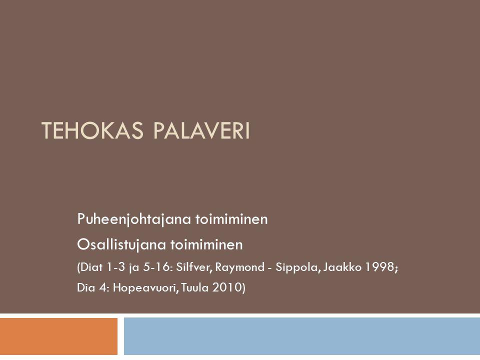 TEHOKAS PALAVERI Puheenjohtajana toimiminen Osallistujana toimiminen