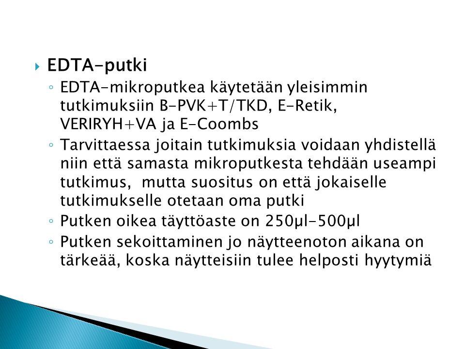 EDTA-putki EDTA-mikroputkea käytetään yleisimmin tutkimuksiin B-PVK+T/TKD, E-Retik, VERIRYH+VA ja E-Coombs.