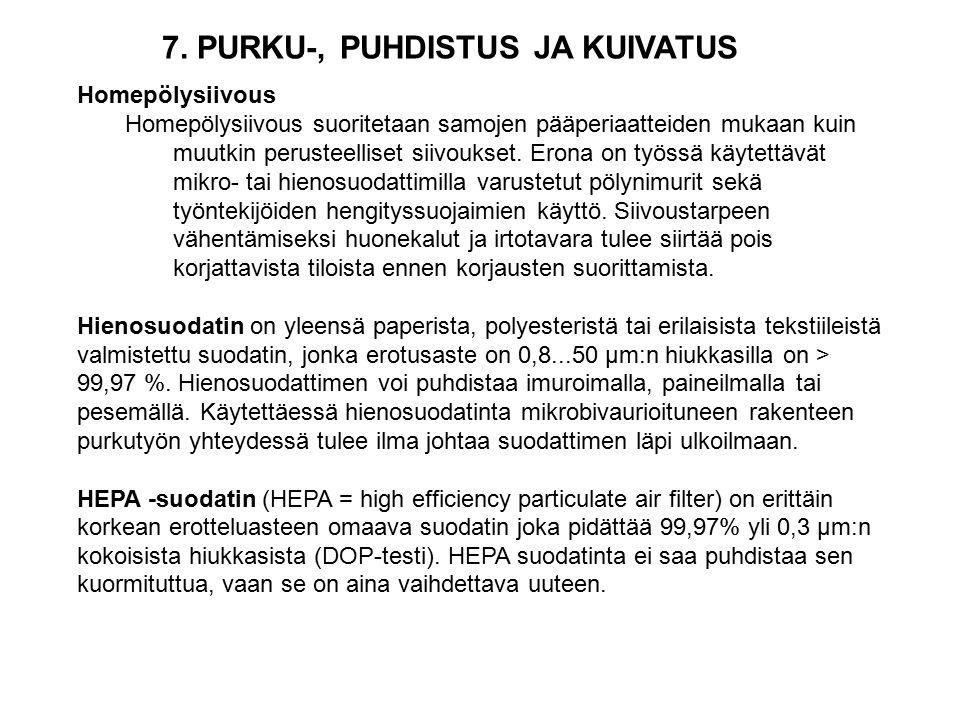 7. PURKU-, PUHDISTUS JA KUIVATUS