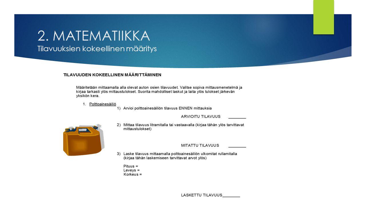 2. MATEMATIIKKA Tilavuuksien kokeellinen määritys