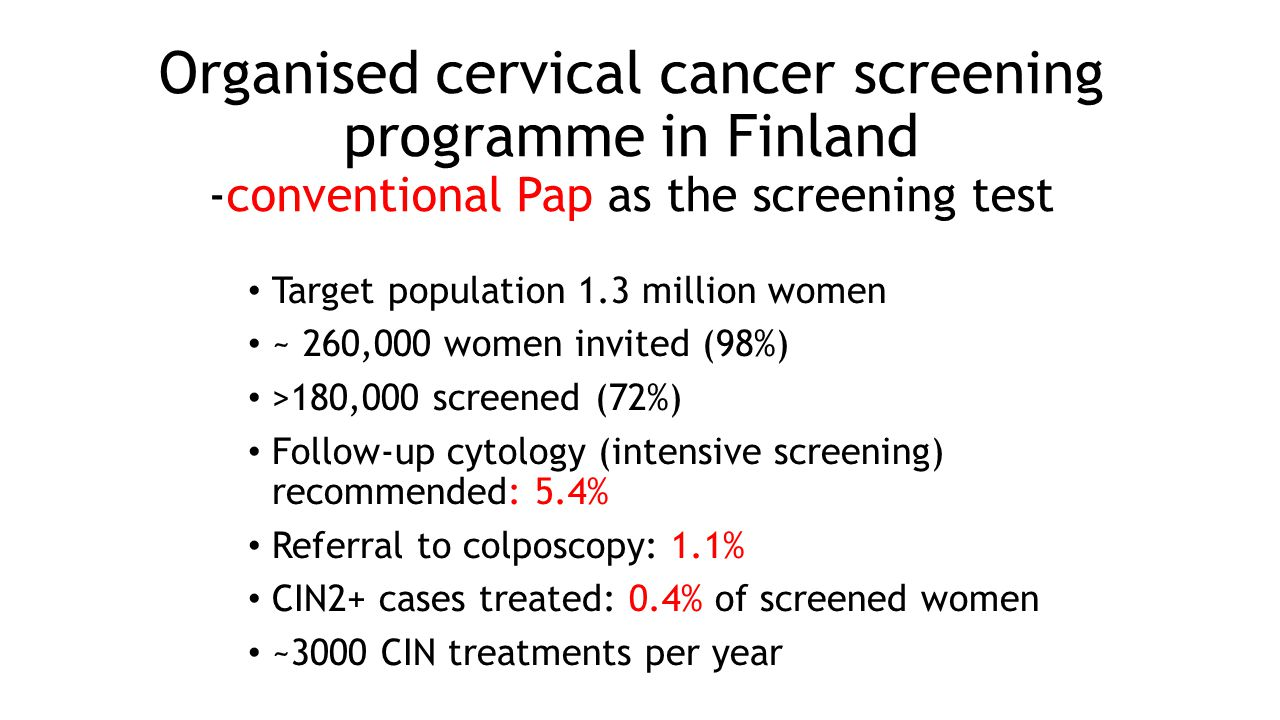 Organised cervical cancer screening programme in Finland -conventional Pap as the screening test