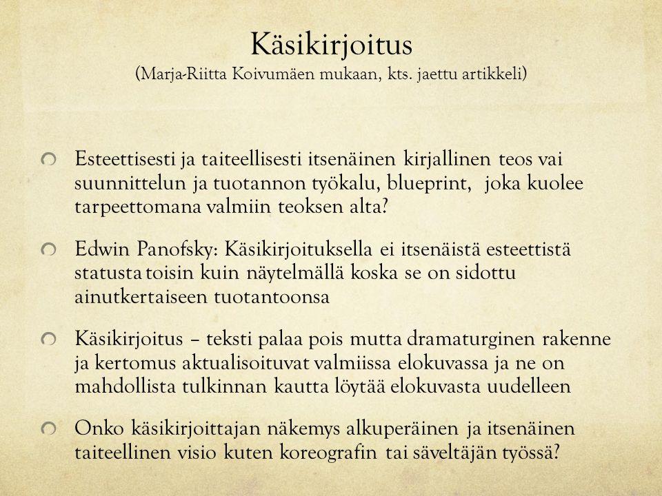 Käsikirjoitus (Marja-Riitta Koivumäen mukaan, kts. jaettu artikkeli)