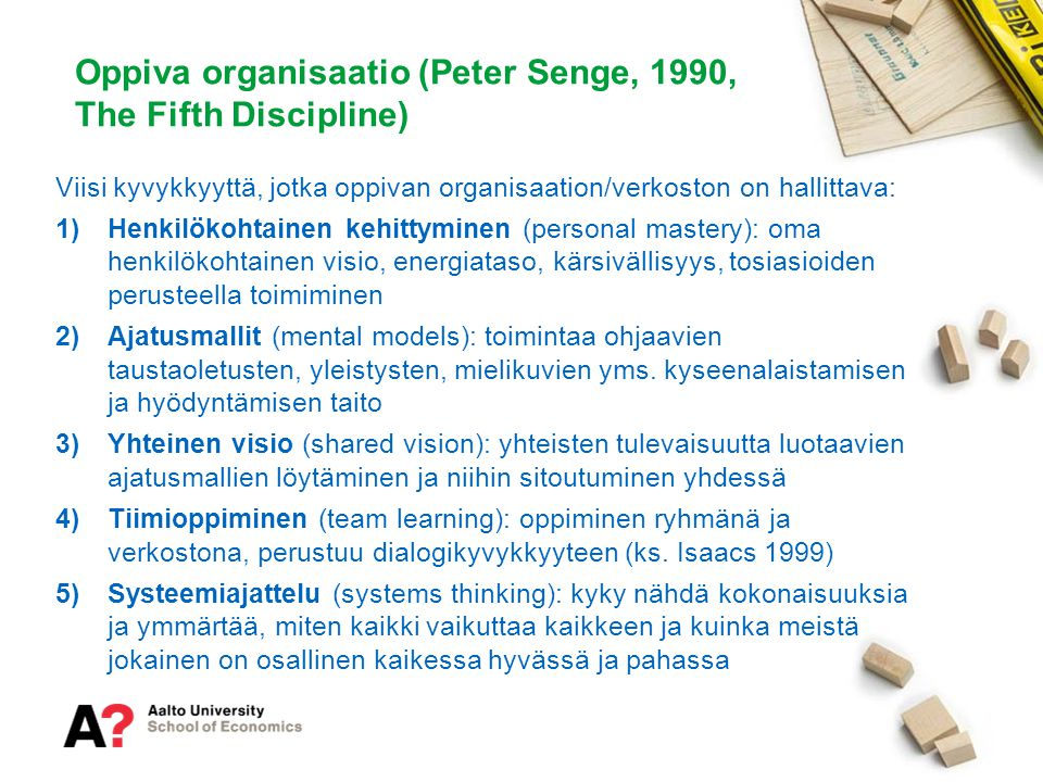 Oppiva organisaatio (Peter Senge, 1990, The Fifth Discipline)