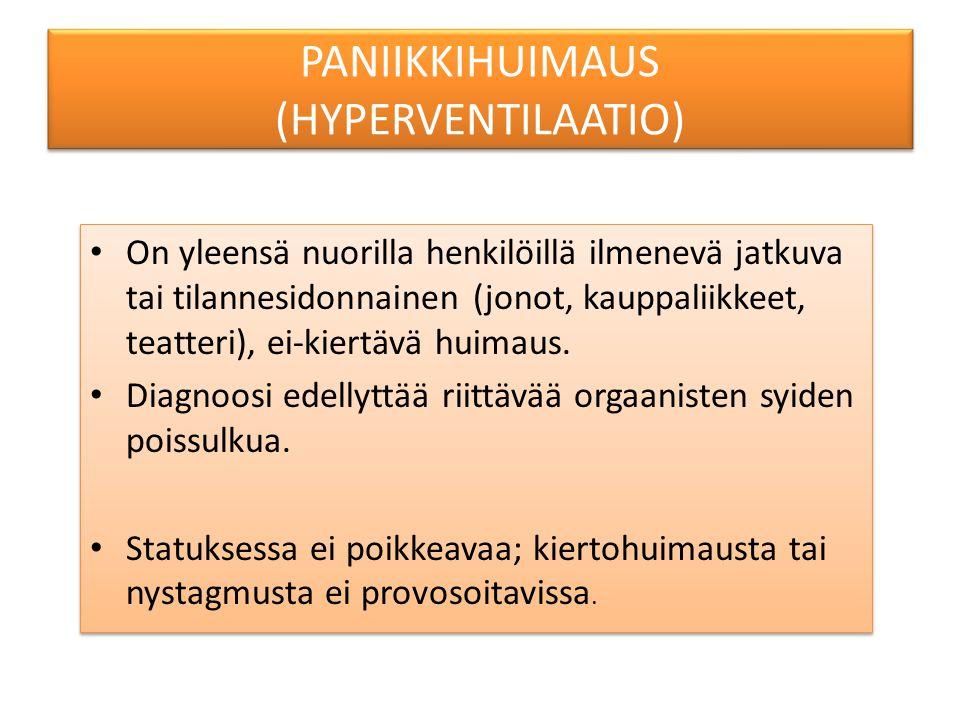 PANIIKKIHUIMAUS (HYPERVENTILAATIO)
