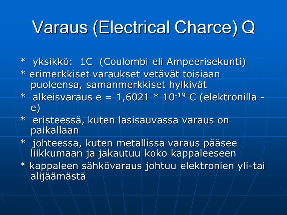 Varaus (Electrical Charce) Q