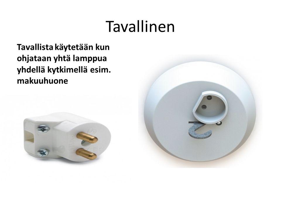 Tavallinen Tavallista käytetään kun ohjataan yhtä lamppua yhdellä kytkimellä esim. makuuhuone