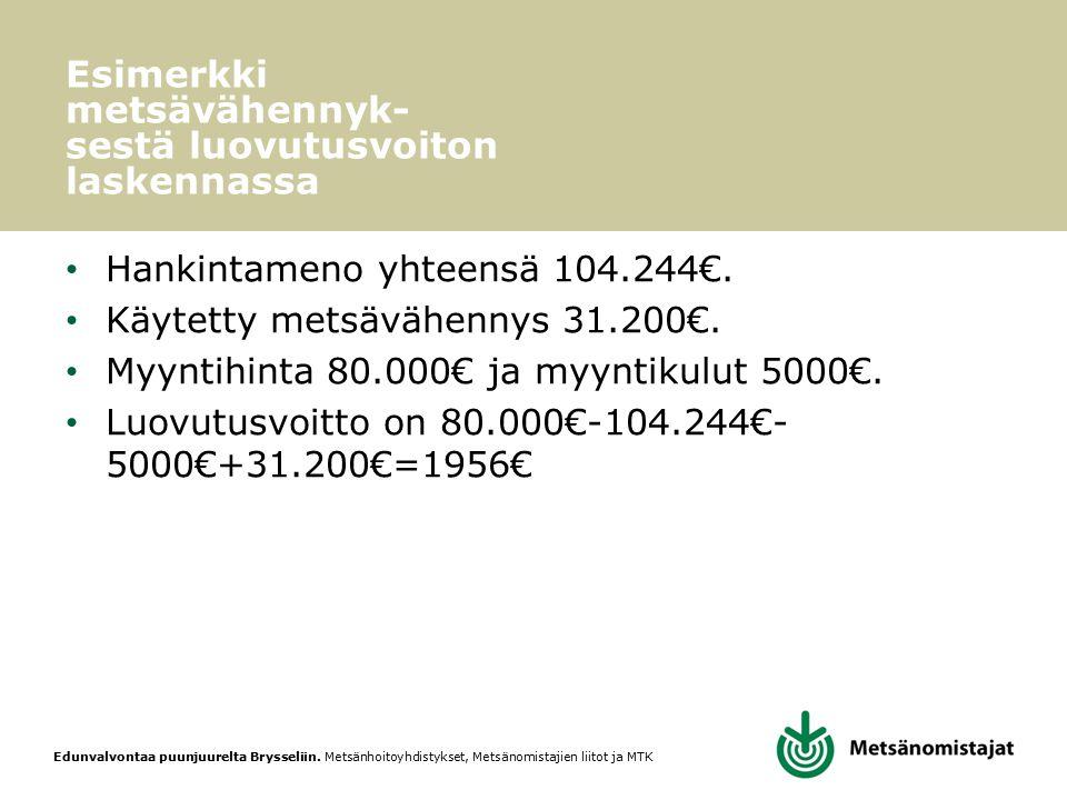 Esimerkki metsävähennyk-sestä luovutusvoiton laskennassa
