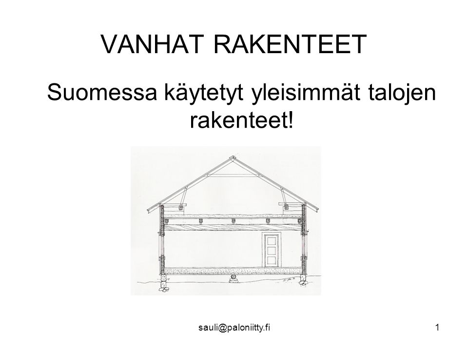 Suomessa käytetyt yleisimmät talojen rakenteet!