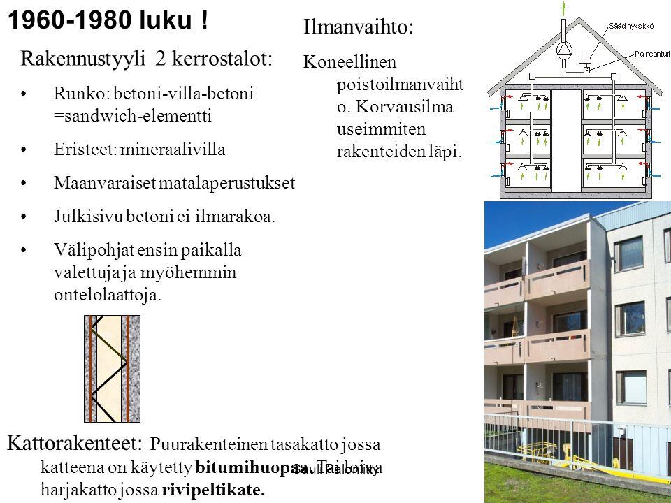 1960-1980 luku ! Ilmanvaihto: Rakennustyyli 2 kerrostalot: