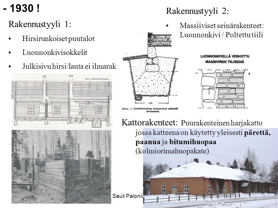 - 1930 ! Rakennustyyli 2: Rakennustyyli 1: