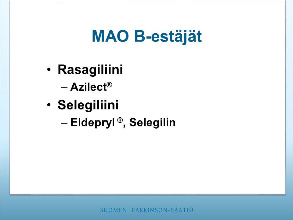 MAO B-estäjät Rasagiliini Azilect® Selegiliini Eldepryl ®, Selegilin