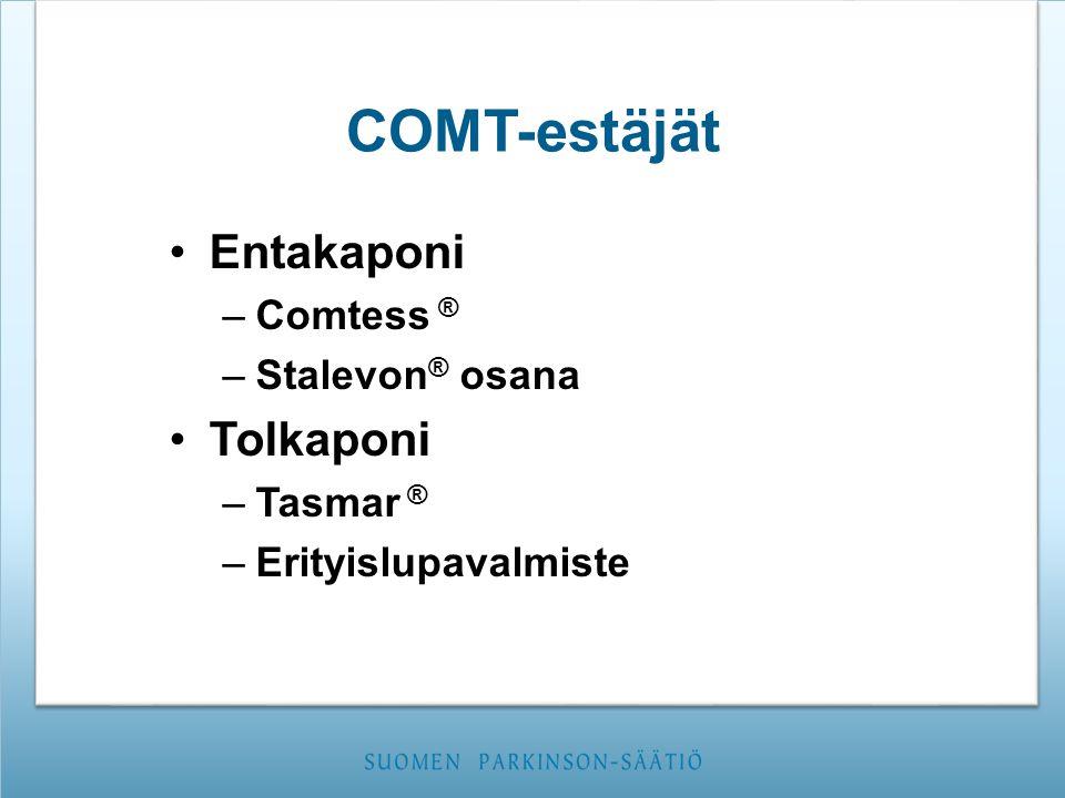COMT-estäjät Entakaponi Tolkaponi Comtess ® Stalevon® osana Tasmar ®