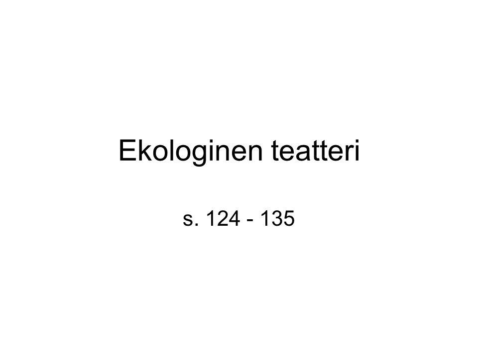 Ekologinen teatteri s. 124 - 135