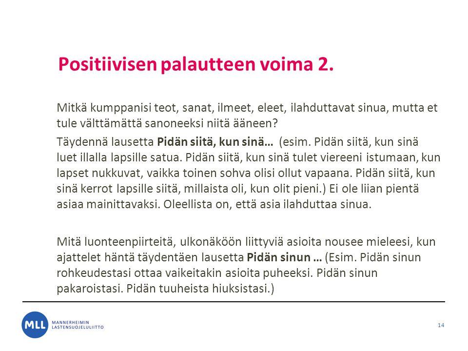 Positiivisen palautteen voima 2.