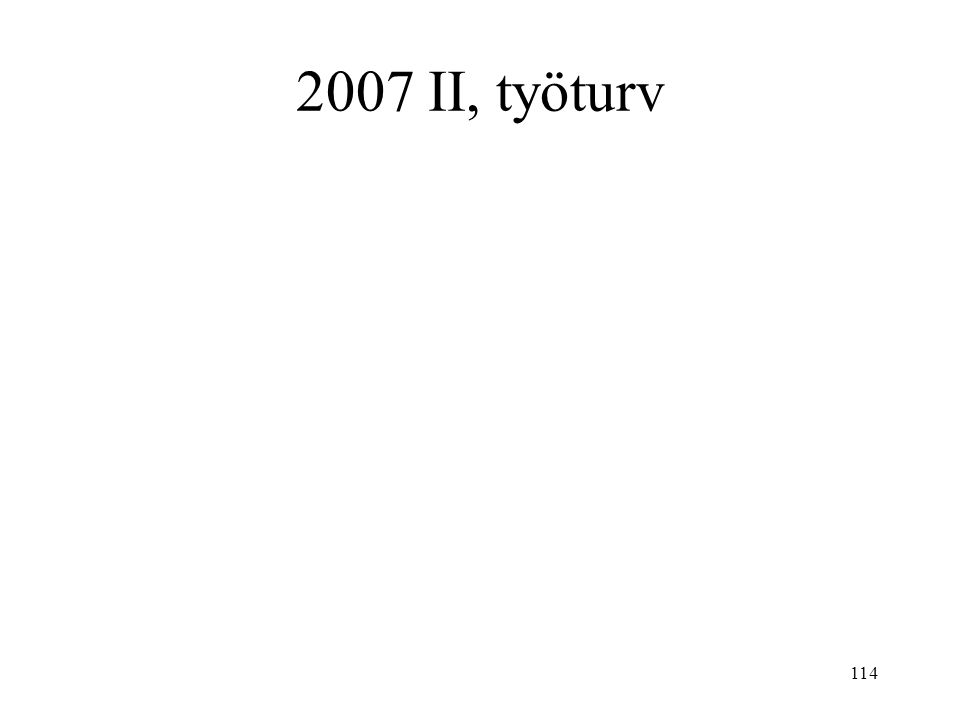 2007 II, työturv