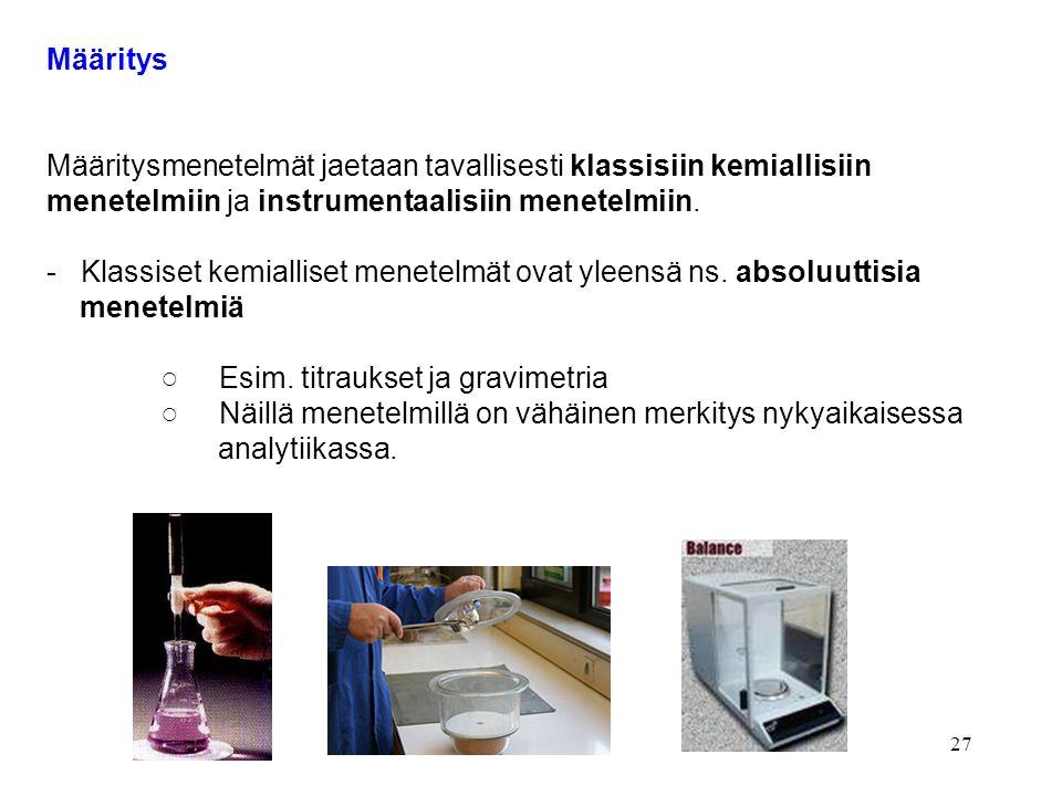 Määritys Määritysmenetelmät jaetaan tavallisesti klassisiin kemiallisiin. menetelmiin ja instrumentaalisiin menetelmiin.