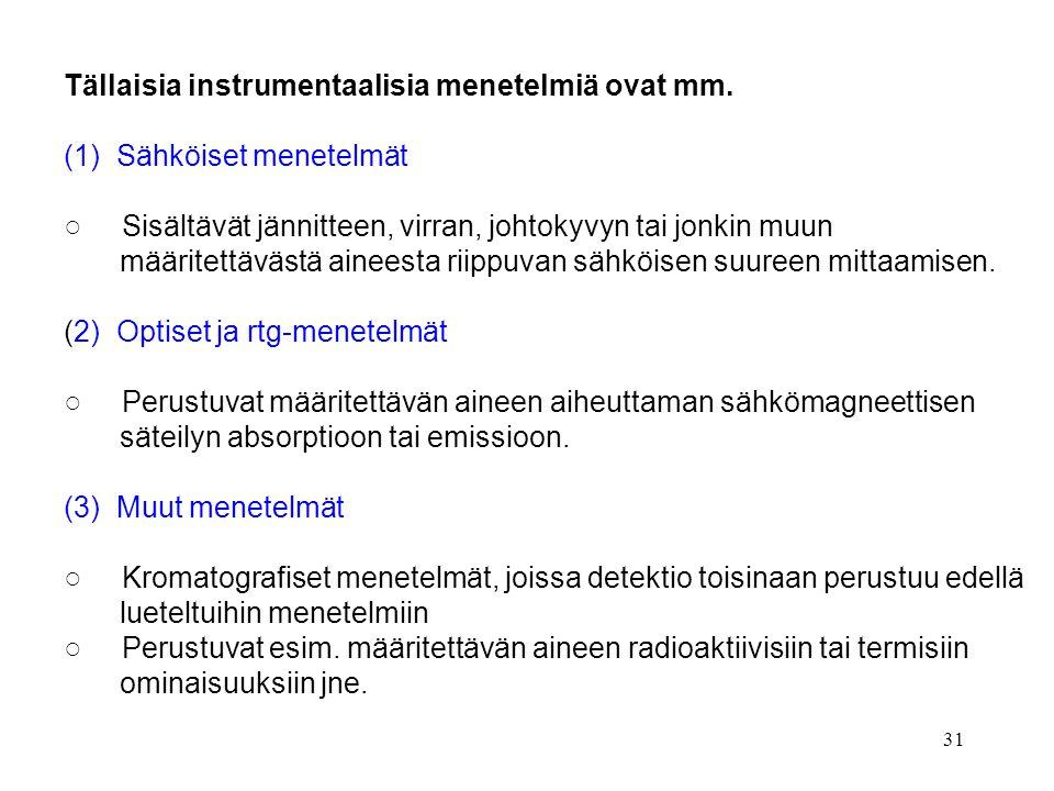 Tällaisia instrumentaalisia menetelmiä ovat mm.