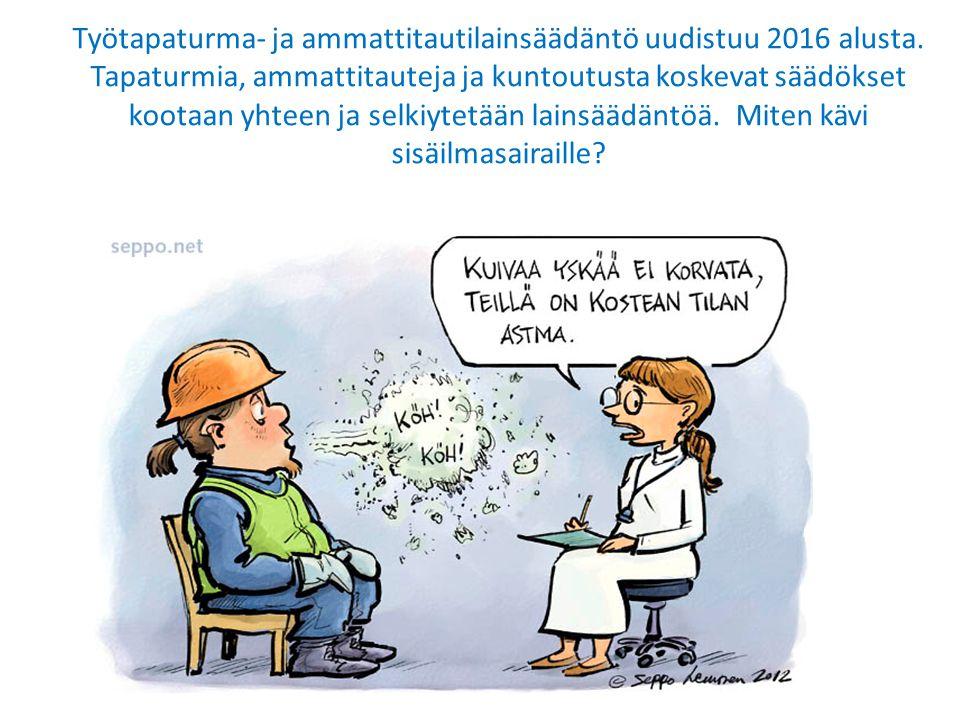 Työtapaturma- ja ammattitautilainsäädäntö uudistuu 2016 alusta