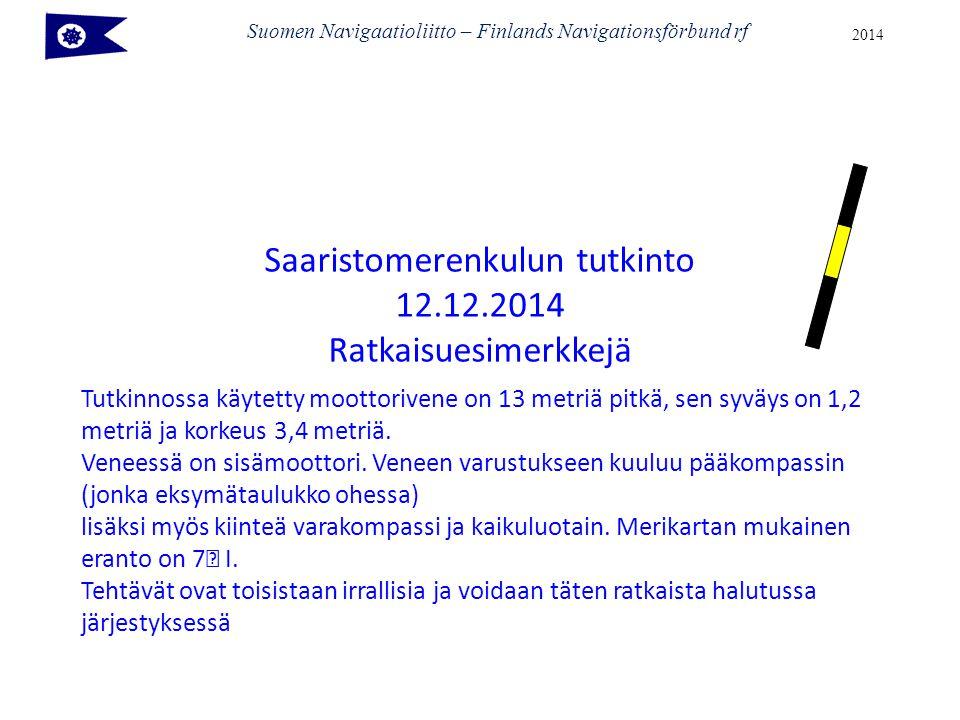 Saaristomerenkulun tutkinto 12.12.2014 Ratkaisuesimerkkejä