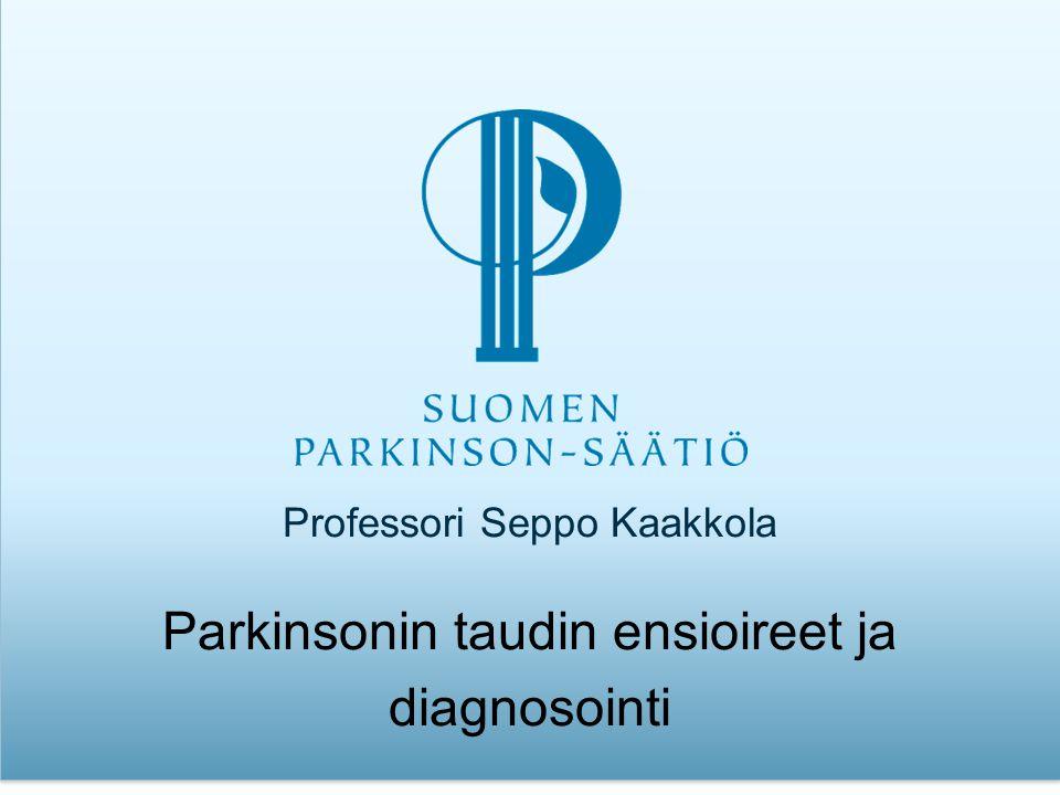 Parkinsonin taudin ensioireet ja diagnosointi