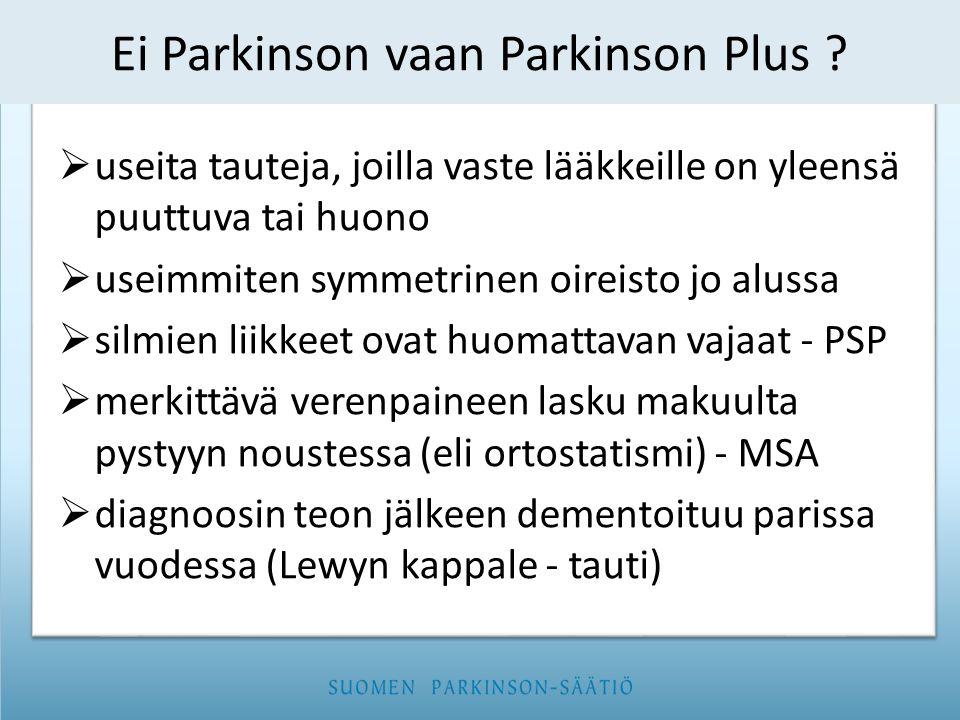 Ei Parkinson vaan Parkinson Plus