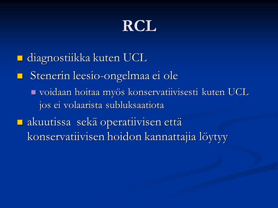 RCL diagnostiikka kuten UCL Stenerin leesio-ongelmaa ei ole