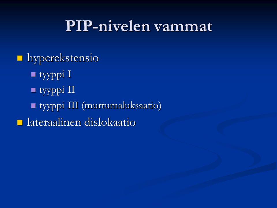 PIP-nivelen vammat hyperekstensio lateraalinen dislokaatio tyyppi I