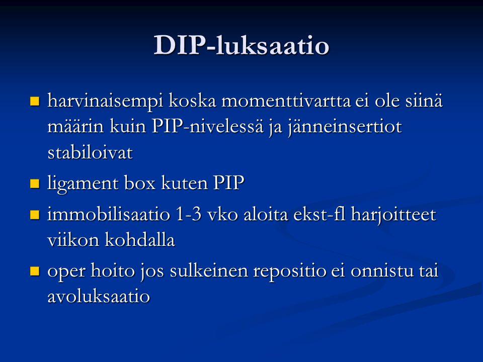 DIP-luksaatio harvinaisempi koska momenttivartta ei ole siinä määrin kuin PIP-nivelessä ja jänneinsertiot stabiloivat.