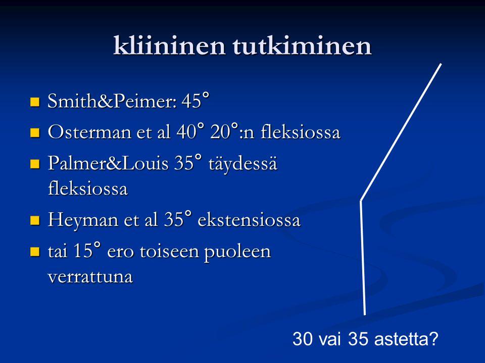 kliininen tutkiminen Smith&Peimer: 45°