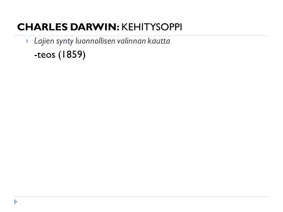 CHARLES DARWIN: KEHITYSOPPI -teos (1859)